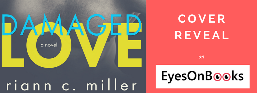 damaged love by Riann C. Miller banner