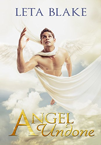 Angel Undone by Leta Blake